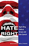 Hate on the Right: Right-Wing Political Groups and Hate Speech (Frontiers in Political Communication)