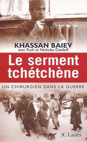 Le serment tchétchène : Un chirurgien dans la guerre