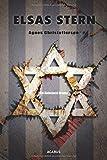 Elsas Stern. Ein Holocaust-Drama von Agnes Christofferson