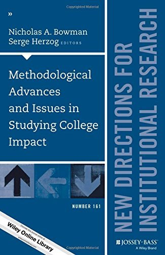 Methodological Advances and Issues in Studying College Impact: New Directions for Institutional Research, Number 161 (J-B IR Single Issue Institutional Research) (2014-12-08)