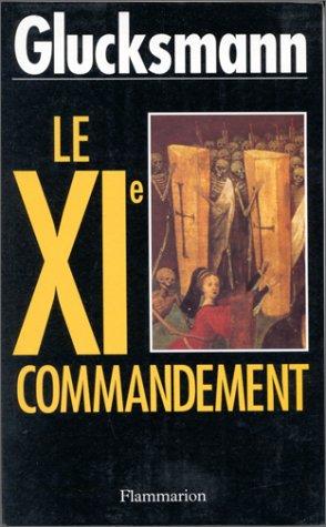 Le XIe commandement par André Glucksmann