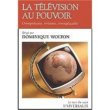 La télévision au pouvoir : Omniprésente, irritante, irremplaçable