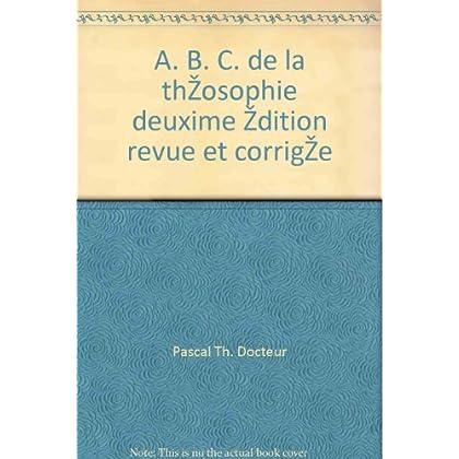 Pascal th. docteur - A. b. c. de la théosophie deuxième édition revue et corrigée