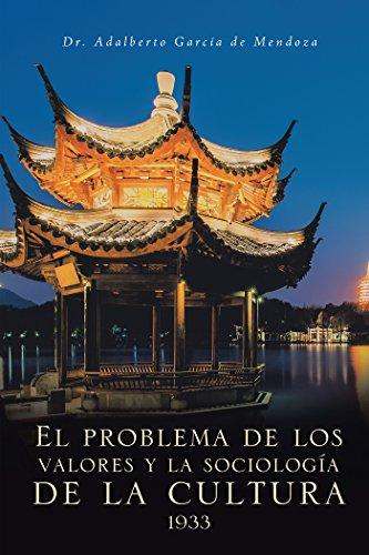 El Problema De Los Valores Y La Sociología De La Cultura 1933 por Dr. Adalberto García de Mendoza