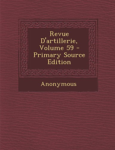 Revue D'Artillerie, Volume 59 - Primary Source Edition