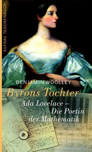 Byrons Tochter: Ada Lovelace - Die Poetin der Mathematik