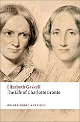 The Life of Charlotte Bronte (Oxford World's Classics) by Elizabeth Gaskell (2009-06-25)
