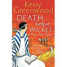 Death Before Wicket: Miss Phryne Fisher Investigates by Kerry Greenwood (2016-02-04)