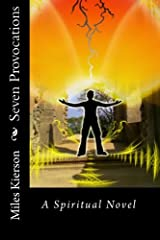 Seven Provocations- A Novel About One Man's Spiritual Awakening Kindle Edition