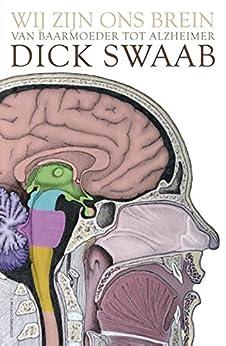 Wij zijn ons brein van [Swaab, Dick]