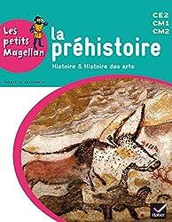 Les petits Magellan Cycle 3 éd. 2014 - La préhistoire - Manuel de l'élève