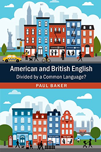 American and British English: Divided by a Common Language? por Paul Baker