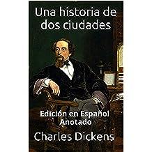 Una Historia de dos Ciudades - Edición en Español - Anotado