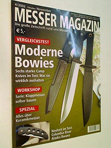Messer Magazin Nr. 4 / 2002 Vergleichstest: Moderne Bowies ; Klappmesser selber bauen ; Alles über Keramikmesser. Die große Zeitschrift rund ums Messer