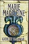 MARIE-MADELEINE, LE LIVRE DE L'ELUE par McGowan