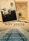 Boy 30529: A Memoir by Weinberg, Felix (2014) Paperback