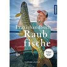 Praxishandbuch Raubfische: Jagd auf Hecht, Zander und Co.