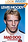 Lewis Moody: Mad Dog - An Englishman:...