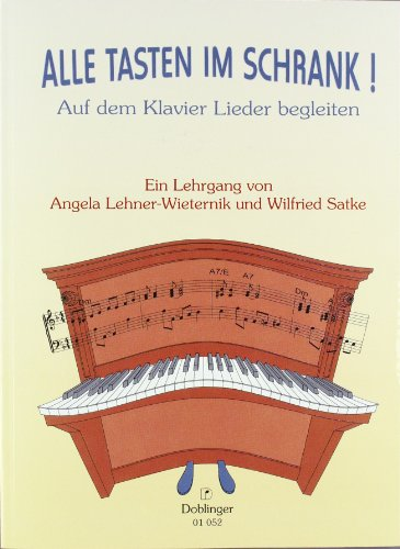 Alle Tasten im Schrank!: Auf dem Klavier Lieder begleiten. Ein Lehrgang. Ermöglicht das Erlernen eigenständiger Begleit-Improvisation zu Liedern/Songs aller Art (Insel Schrank)