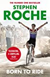 Born to Ride: The Autobiography of Stephen Roche