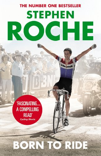 Born to Ride: The Autobiography of Stephen Roche por Stephen Roche