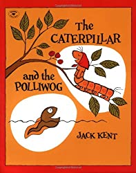 [(The Caterpillar and the Polliwog )] [Author: Jack Kent] [Mar-1985]