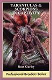 Tarantulas And Scorpions in Captivity (Professional Breeders)