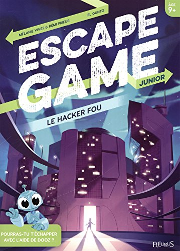 Escape game junior : Le hacker fou par Mélanie Vives