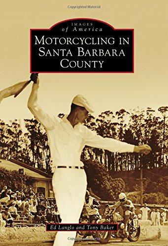 Motorcycling in Santa Barbara County (Images of America)
