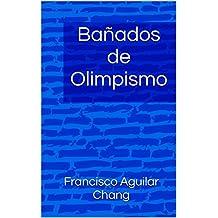 Bañados de Olimpismo: Bañados en Olimpismo (Spanish Edition)