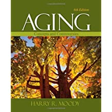 Aging: Concepts and Controversies by Harry R. Moody (2009-03-04)