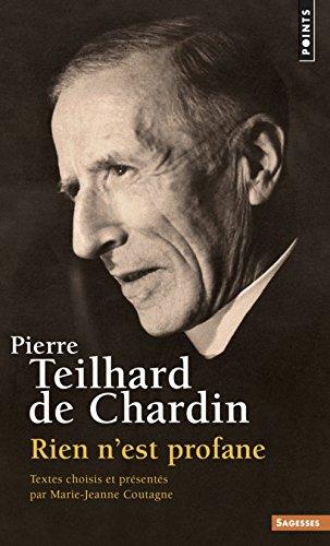 Pierre Teilhard de Chardin. Rien n'est profane