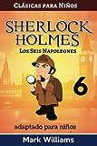 Sherlock Holmes adaptado para niños : Los Seis Napoleones: Large Print Edition: Volume 6