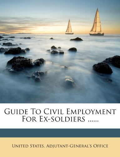 Guide To Civil Employment For Ex-soldiers ......