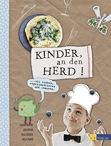 Preisvergleich Produktbild Kinder, an den Herd!: Wir kochen, experimentieren und staunen