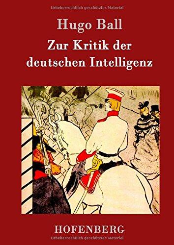 Zur Kritik der deutschen Intelligenz por Hugo Ball