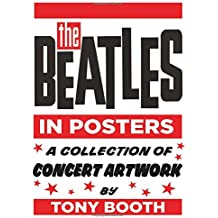 The Beatles in Posters: A Collection of Concert Artwork by Tony Booth