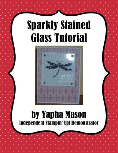 Sparkly Stained Glass Tutorial for Rubber Stamping (English Edition)