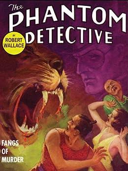 The Phantom Detective: Fangs of Murder: Fangs of Murder di [Wallace, Robert]