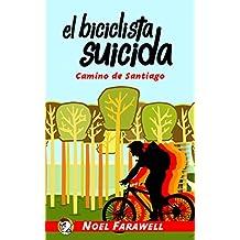 El Biciclista Suicida: Camino de Santiago (Las aventuras del Pollo Guerrero nº 1) (Spanish Edition)