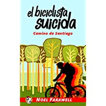 El Biciclista Suicida: Camino de Santiago (Las aventuras del Pollo Guerrero nº 1)