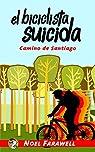 El Biciclista Suicida: Camino de Santiago par Farawell