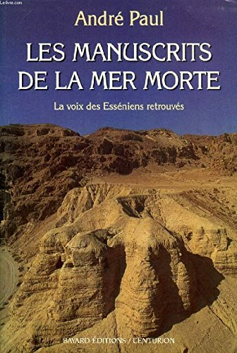 Les manuscrits de la mer morte : la voix des Esséniens retrouvés
