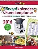 Mixtipp: Rezeptkalender & Familienplaner 2016: Mit über 100 Thermomix-Rezepten durchs Jahr