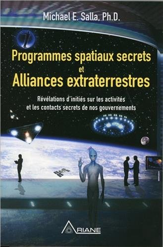 Programmes spatiaux secrets et alliances extraterrestres par From Ariane Editions