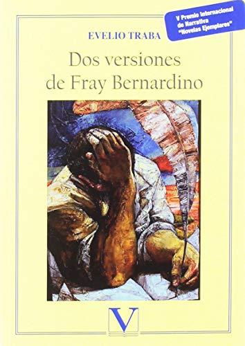 Dos versiones de Fray Bernardino: V Premio de Novelas Ejemplares Miguel de Cervantes