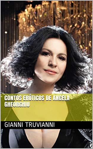 Contos Eróticos De Angela Gheorghiu (Galician Edition)
