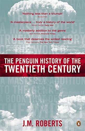 The Penguin History of the Twentieth Century: The History of the World, 1901 to the Present (Allen Lane History) por J M Roberts