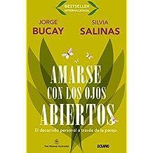 Amarse Con los Ojos Abiertos: El Desarrollo Personal A Traves de la Pareja = To Love Itself with the Open Eyes (Biblioteca Jorge Bucay)