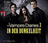 The Vampire Diaries - In der Dunkelheit: Band 3 (TAGEBUCH EINES VAMPIRS (Vampire Diaries), Band 3)